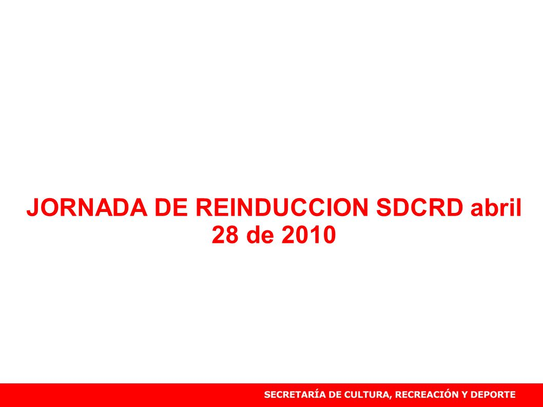 JORNADA DE REINDUCCION SDCRD abril 28 de 2010