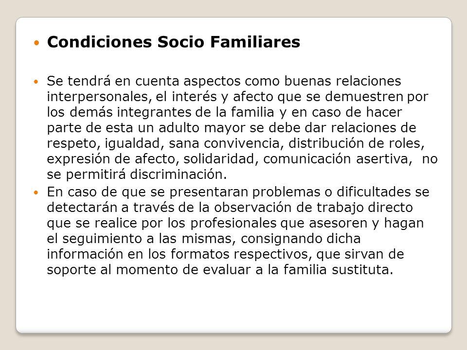 Condiciones Socio Familiares Se tendrá en cuenta aspectos como buenas relaciones interpersonales, el interés y afecto que se demuestren por los demás