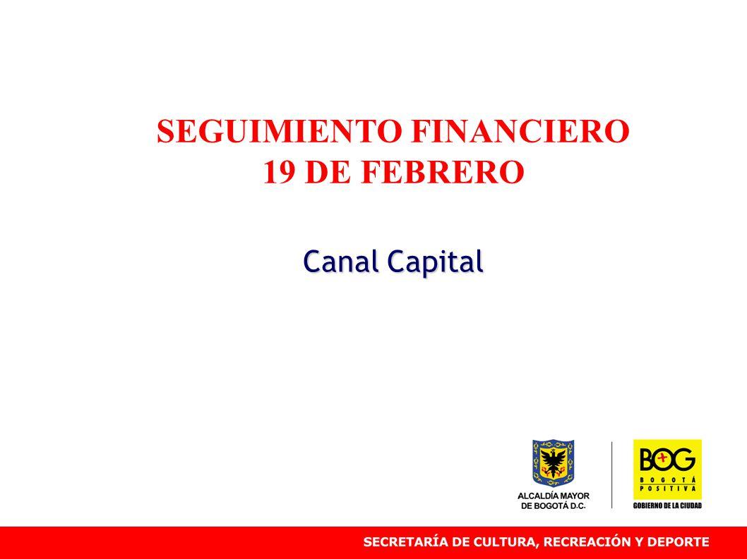 SEGUIMIENTO FINANCIERO 19 DE FEBRERO Canal Capital
