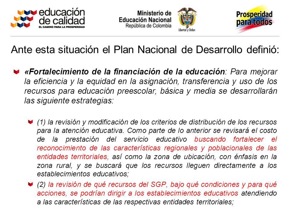 Ante esta situación el Plan Nacional de Desarrollo definió: «Fortalecimiento de la financiación de la educación: Para mejorar la eficiencia y la equid