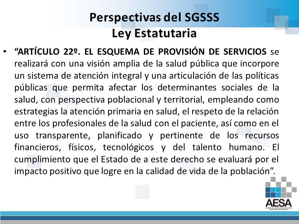 Perspectivas del SGSSS Ley Estatutaria ARTÍCULO 18º.