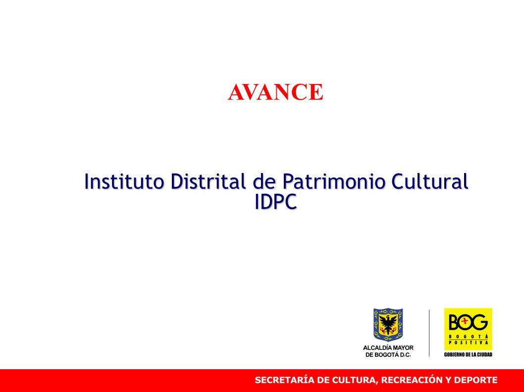 AVANCE Instituto Distrital de Patrimonio Cultural IDPC