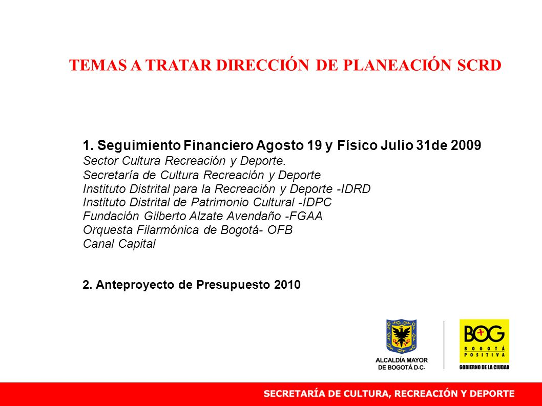 1. Seguimiento Financiero (Agosto 19)y Físico (Julio 31) Sector Cultura, Recreación y Deporte