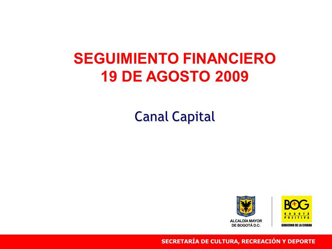SEGUIMIENTO FINANCIERO 19 DE AGOSTO 2009 Canal Capital