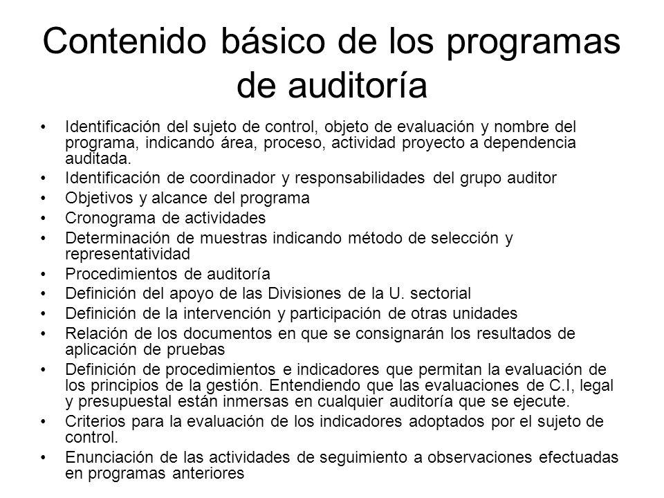 Contenido básico de los programas de auditoría Identificación del sujeto de control, objeto de evaluación y nombre del programa, indicando área, proce