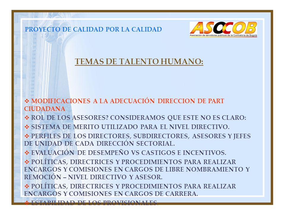 PROYECTO DE CALIDAD POR LA CALIDAD TEMAS DE TALENTO HUMANO: MODIFICACIONES A LA ADECUACIÓN DIRECCION DE PART CIUDADANA ROL DE LOS ASESORES.