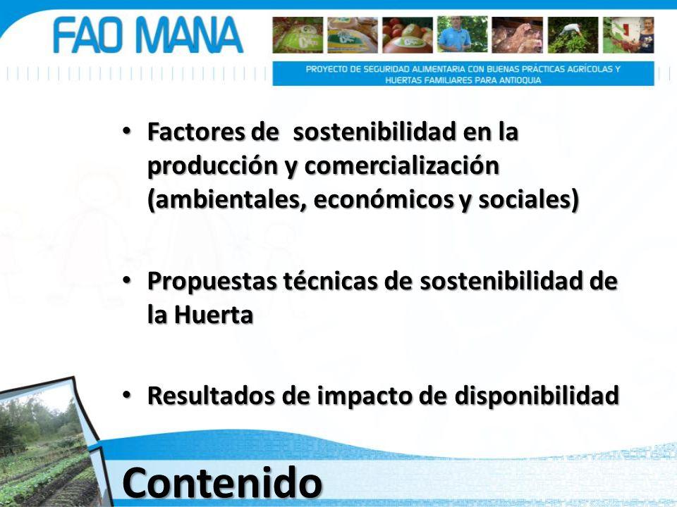 Contenido Factores de sostenibilidad en la producción y comercialización (ambientales, económicos y sociales) Factores de sostenibilidad en la producc