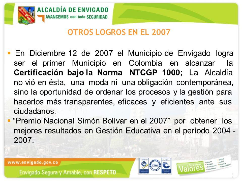 En Diciembre 12 de 2007 el Municipio de Envigado logra ser el primer Municipio en Colombia en alcanzar la Certificación bajo la Norma NTCGP 1000; La Alcaldía no vió en ésta, una moda ni una obligación contemporánea, sino la oportunidad de ordenar los procesos y la gestión para hacerlos más transparentes, eficaces y eficientes ante sus ciudadanos.