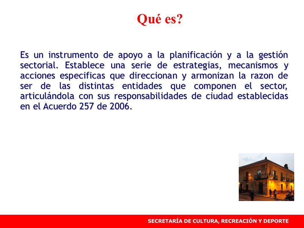 Qué es. Es un instrumento de apoyo a la planificación y a la gestión sectorial.