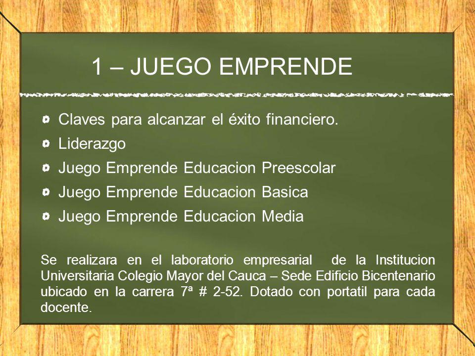 1 – JUEGO EMPRENDE Claves para alcanzar el éxito financiero. Liderazgo Juego Emprende Educacion Preescolar Juego Emprende Educacion Basica Juego Empre