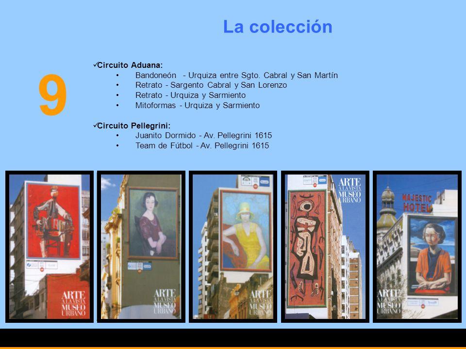 9 La colección Circuito Aduana: Bandoneón - Urquiza entre Sgto. Cabral y San Martín Retrato - Sargento Cabral y San Lorenzo Retrato - Urquiza y Sarmie