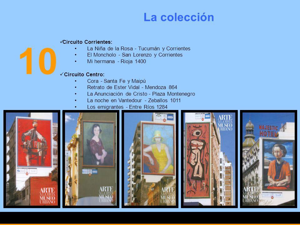 10 La colección Circuito Corrientes: La Niña de la Rosa - Tucumán y Corrientes El Moncholo - San Lorenzo y Corrientes Mi hermana - Rioja 1400 Circuito