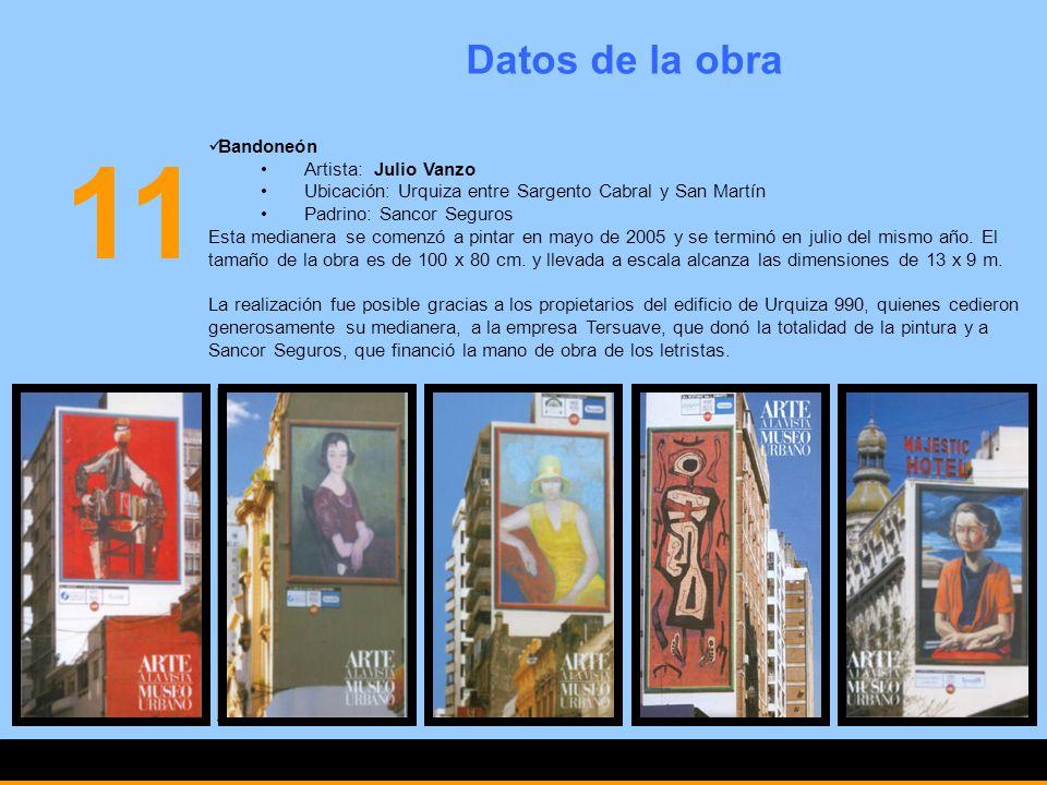 11 Datos de la obra Bandoneón Artista: Julio Vanzo Ubicación: Urquiza entre Sargento Cabral y San Martín Padrino: Sancor Seguros Esta medianera se com