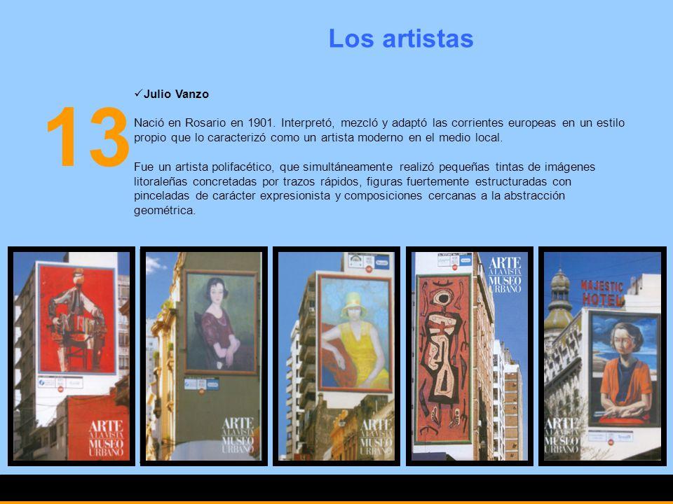 13 Los artistas Julio Vanzo Nació en Rosario en 1901. Interpretó, mezcló y adaptó las corrientes europeas en un estilo propio que lo caracterizó como