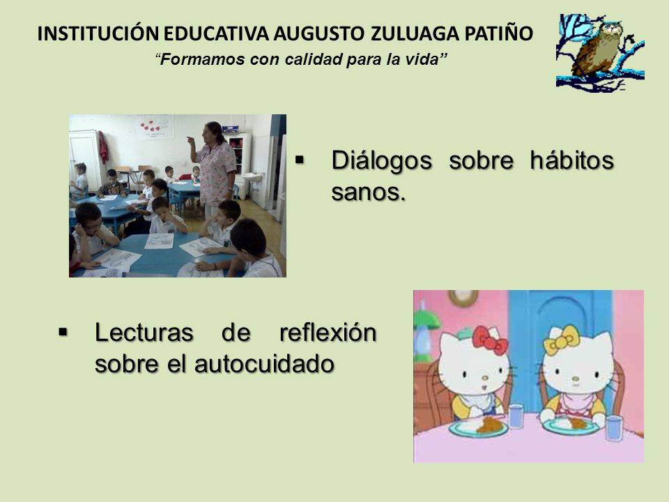Diálogos sobre hábitos sanos. Diálogos sobre hábitos sanos. INSTITUCIÓN EDUCATIVA AUGUSTO ZULUAGA PATIÑO Formamos con calidad para la vida Lecturas de