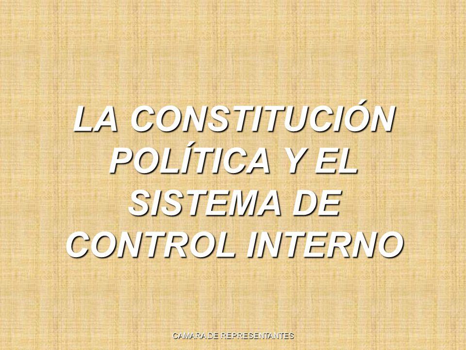 LA CONSTITUCIÓN POLÍTICA Y EL SISTEMA DE CONTROL INTERNO CAMARA DE REPRESENTANTES