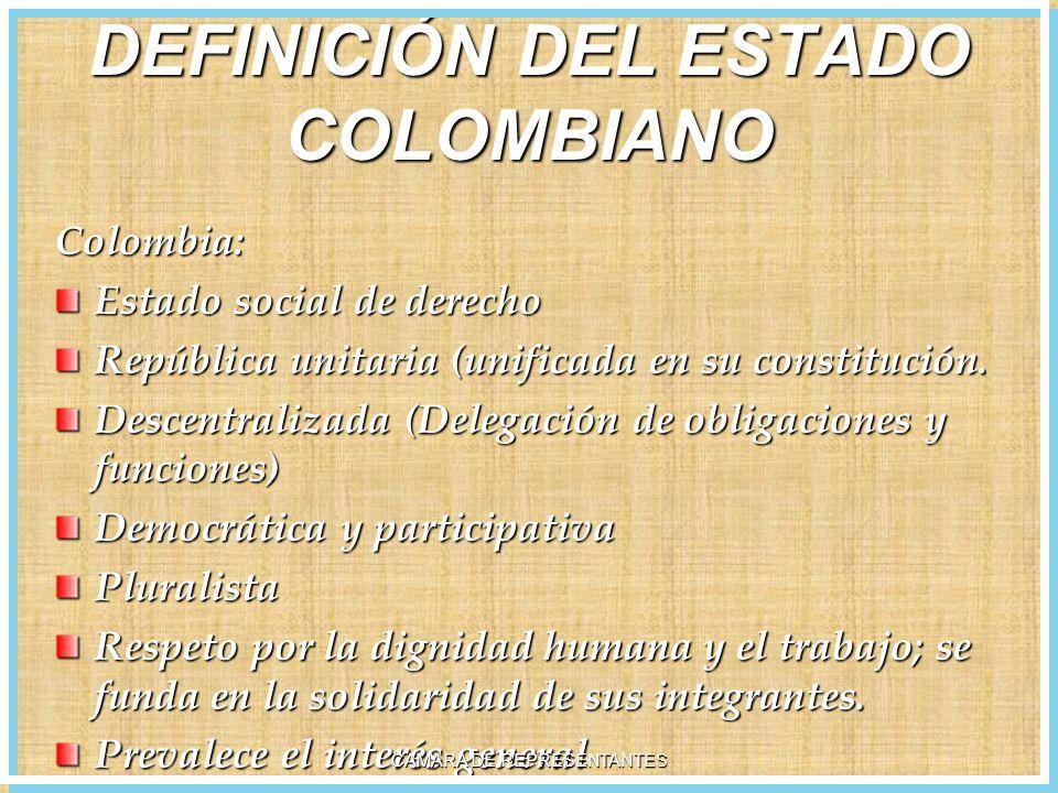 DEFINICIÓN DEL ESTADO COLOMBIANO Colombia: Estado social de derecho República unitaria (unificada en su constitución.