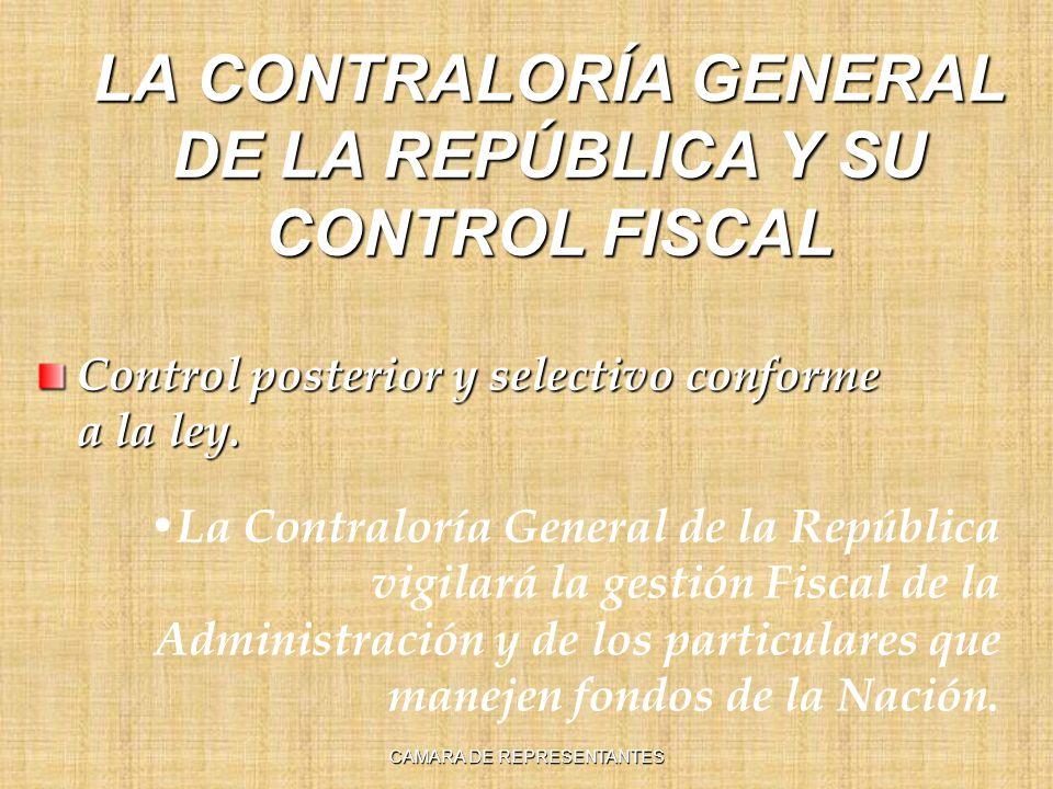 LA CONTRALORÍA GENERAL DE LA REPÚBLICA Y SU CONTROL FISCAL Control posterior y selectivo conforme a la ley.