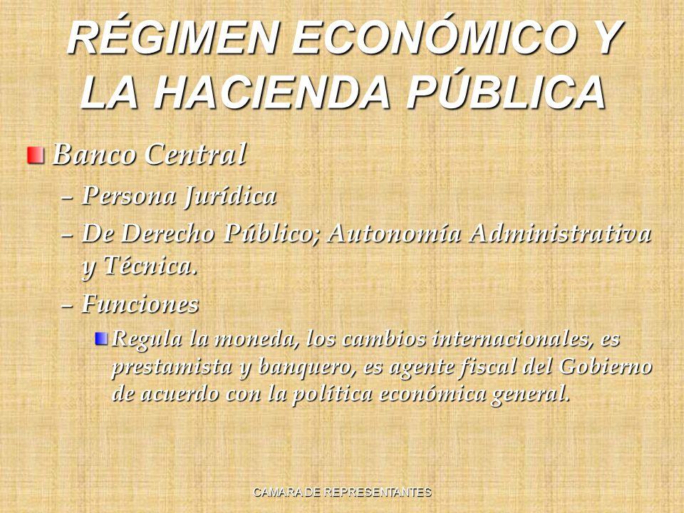 RÉGIMEN ECONÓMICO Y LA HACIENDA PÚBLICA Banco Central – Persona Jurídica – De Derecho Público; Autonomía Administrativa y Técnica. – Funciones Regula