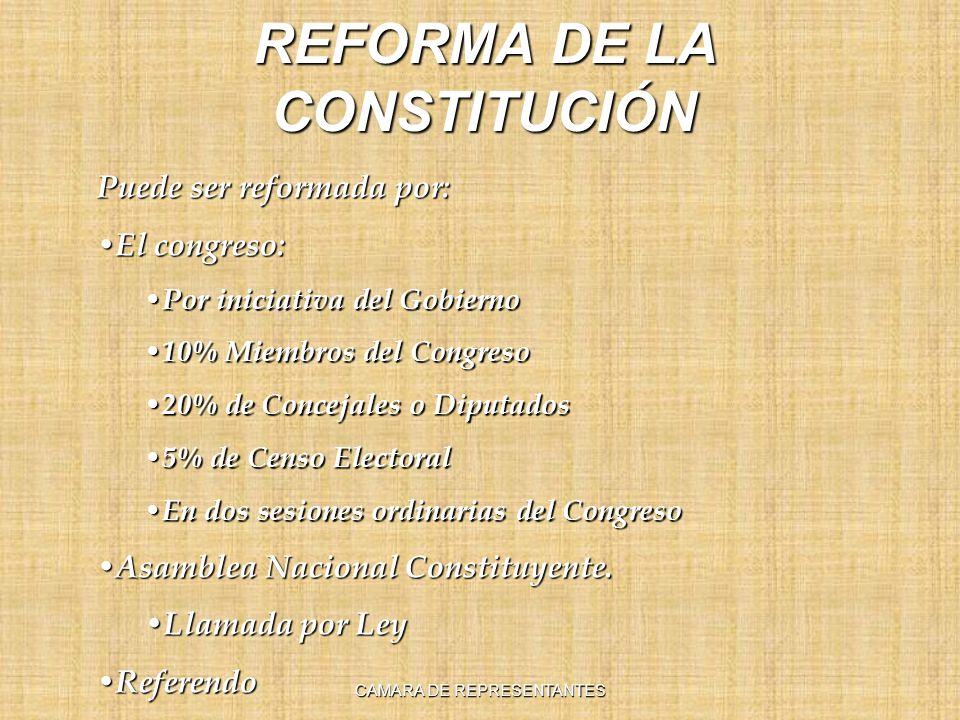 REFORMA DE LA CONSTITUCIÓN Puede ser reformada por: El congreso: El congreso: Por iniciativa del Gobierno Por iniciativa del Gobierno 10% Miembros del