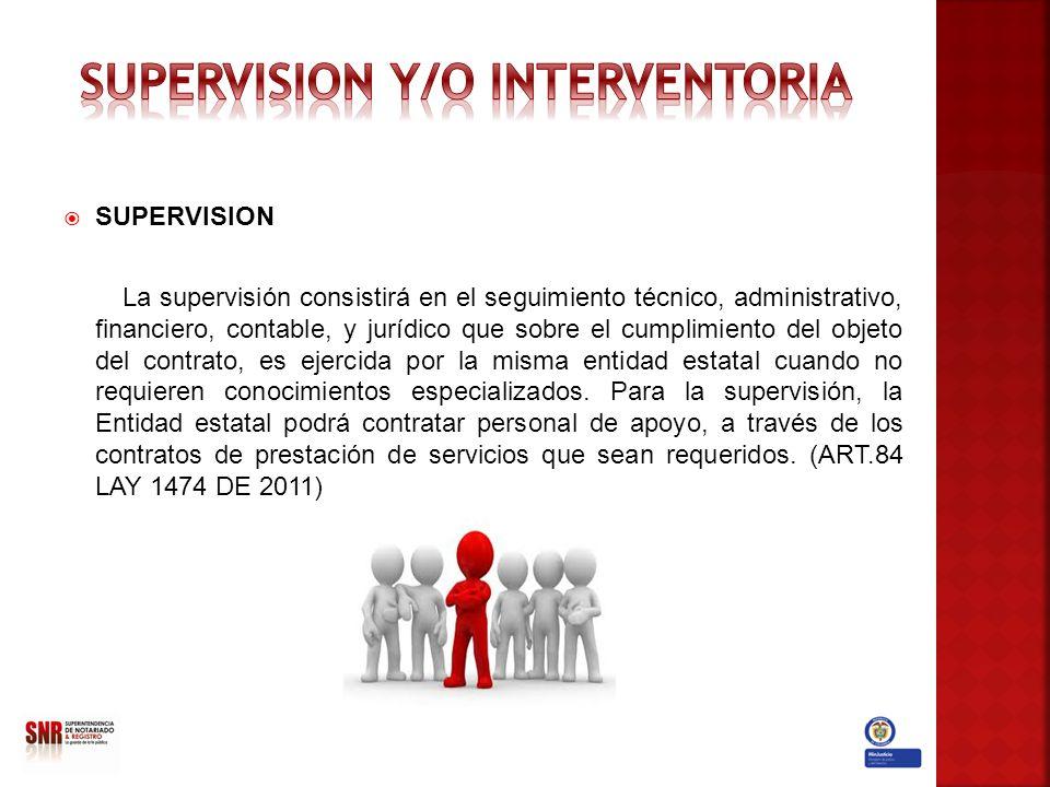 SUPERVISION La supervisión consistirá en el seguimiento técnico, administrativo, financiero, contable, y jurídico que sobre el cumplimiento del objeto