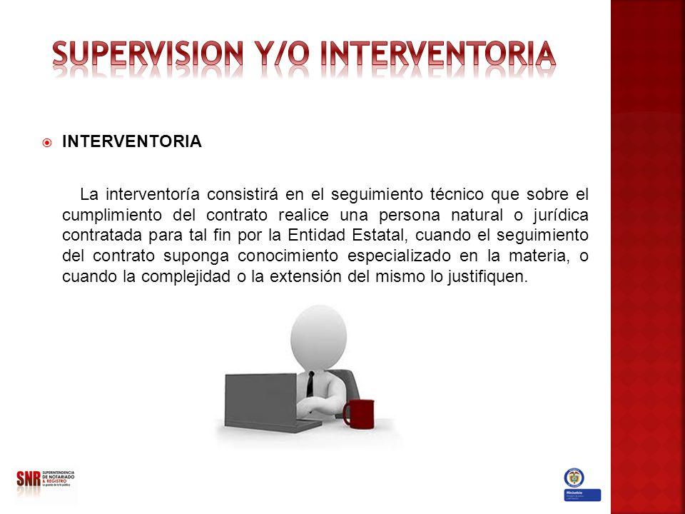 INTERVENTORIA La interventoría consistirá en el seguimiento técnico que sobre el cumplimiento del contrato realice una persona natural o jurídica cont