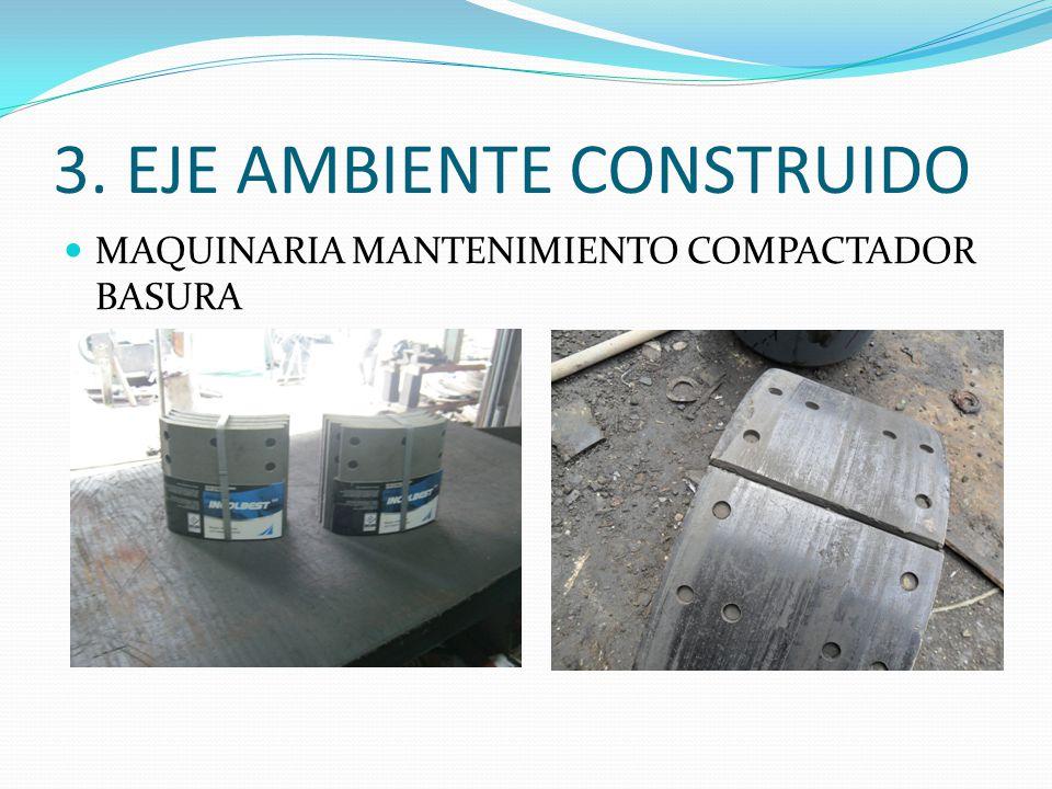 3. EJE AMBIENTE CONSTRUIDO MAQUINARIA MANTENIMIENTO COMPACTADOR BASURA