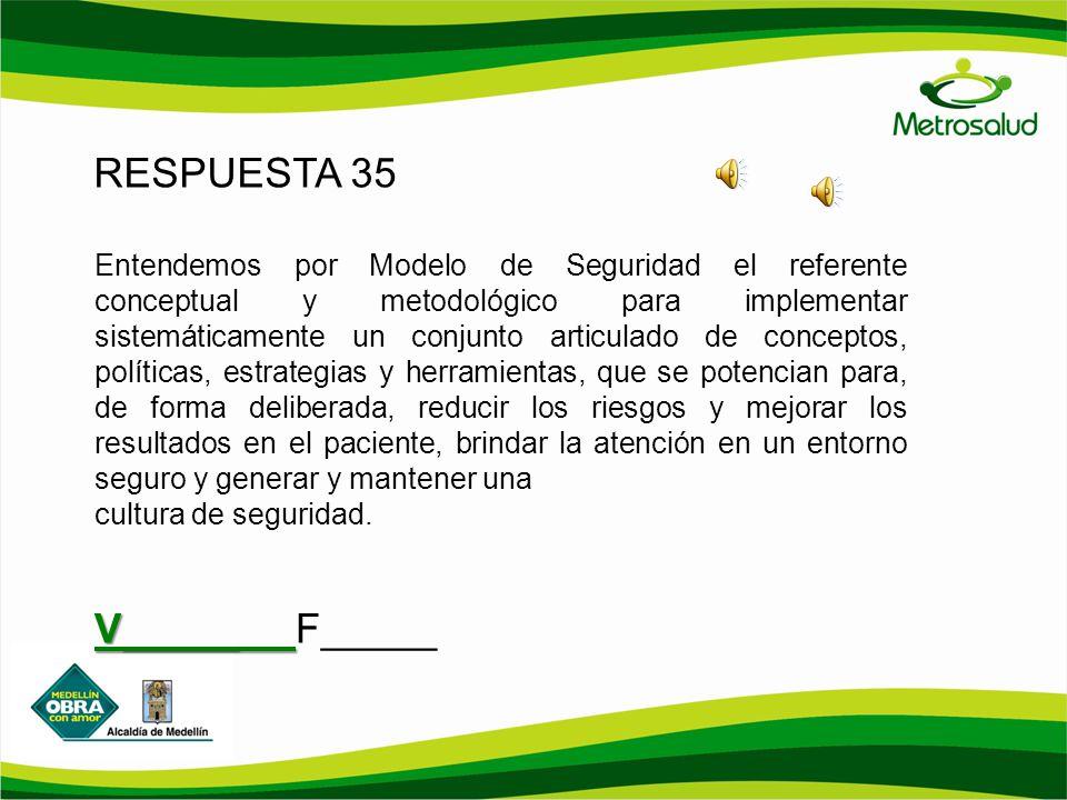 RESPUESTA 35 Entendemos por Modelo de Seguridad el referente conceptual y metodológico para implementar sistemáticamente un conjunto articulado de con