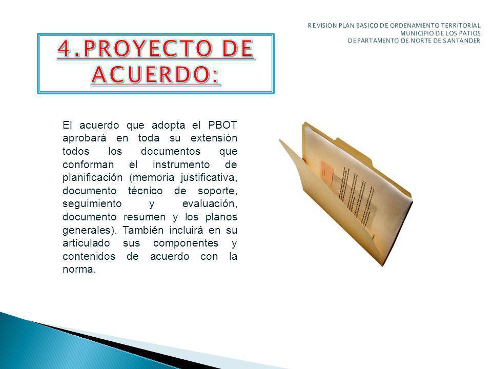 El acuerdo que adopta el PBOT aprobará en toda su extensión todos los documentos que conforman el instrumento de planificación (memoria justificativa, documento técnico de soporte, seguimiento y evaluación, documento resumen y los planos generales).