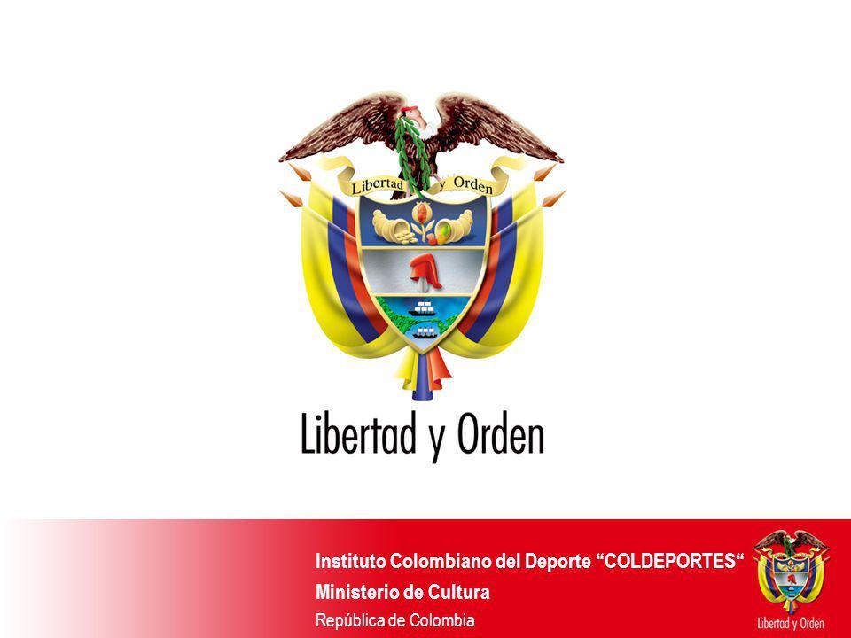 Instituto Colombiano del Deporte COLDEPORTES Ministerio de Cultura República de Colombia Instituto Colombiano del Deporte COLDEPORTES Ministerio de Cu