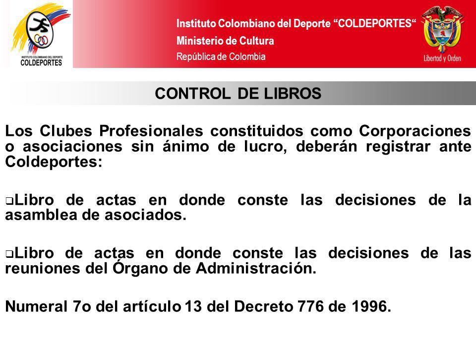 Instituto Colombiano del Deporte COLDEPORTES Ministerio de Cultura República de Colombia CONTROL DE LIBROS Los Clubes Profesionales constituidos como