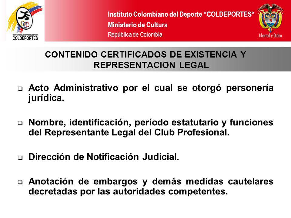 Instituto Colombiano del Deporte COLDEPORTES Ministerio de Cultura República de Colombia Acto Administrativo por el cual se otorgó personería jurídica