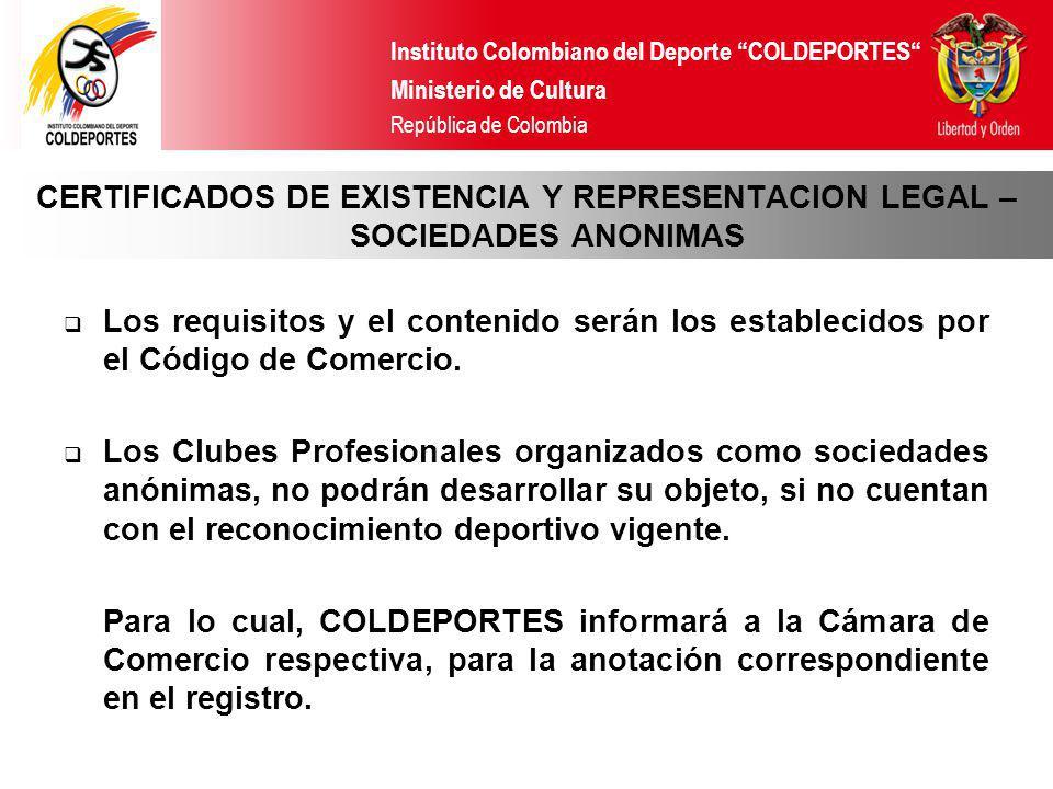 Instituto Colombiano del Deporte COLDEPORTES Ministerio de Cultura República de Colombia Los requisitos y el contenido serán los establecidos por el C