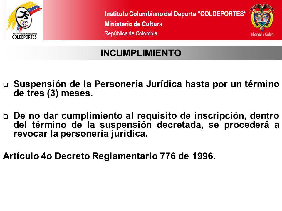 Instituto Colombiano del Deporte COLDEPORTES Ministerio de Cultura República de Colombia INCUMPLIMIENTO Suspensión de la Personería Jurídica hasta por