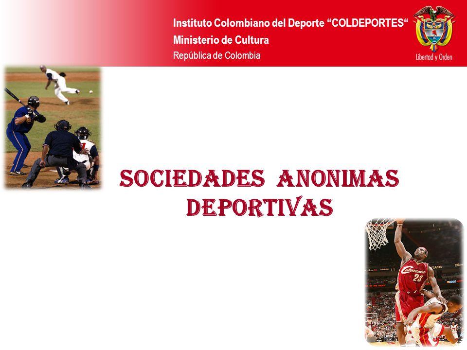 Instituto Colombiano del Deporte COLDEPORTES Ministerio de Cultura República de Colombia SOCIEDADES ANONIMAS DEPORTIVAS