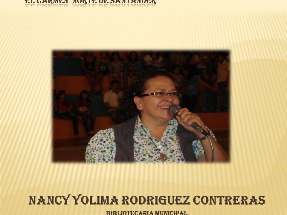 NANCY YOLIMA RODRIGUEZ CONTRERAS Bibliotecaria Municipal