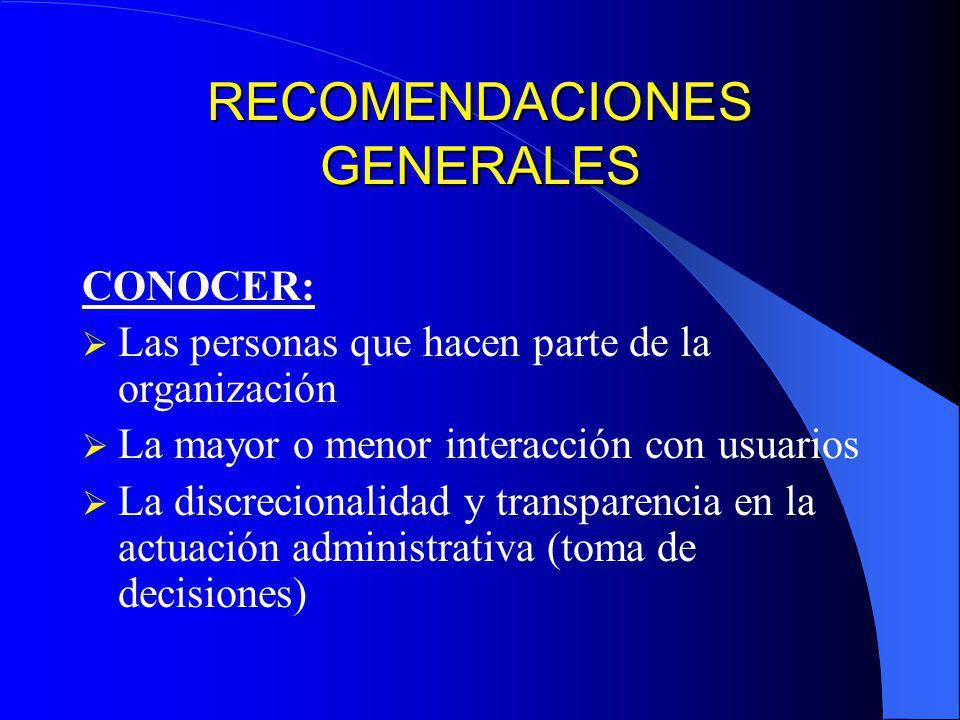 RECOMENDACIONES GENERALES CONOCER: El entorno organizacional La naturaleza y el tamaño de la entidad Las políticas, estrategias, planes, programas y p