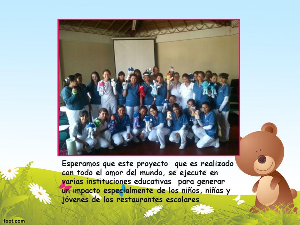 Esperamos que este proyecto que es realizado con todo el amor del mundo, se ejecute en varias instituciones educativas para generar un impacto especia