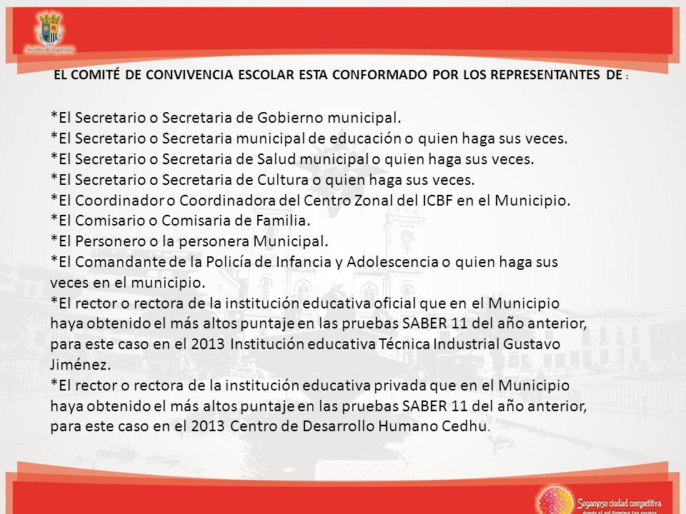 *El Secretario o Secretaria de Gobierno municipal.