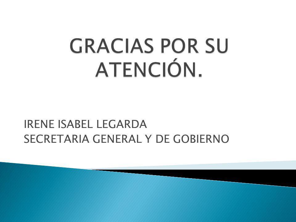 IRENE ISABEL LEGARDA SECRETARIA GENERAL Y DE GOBIERNO