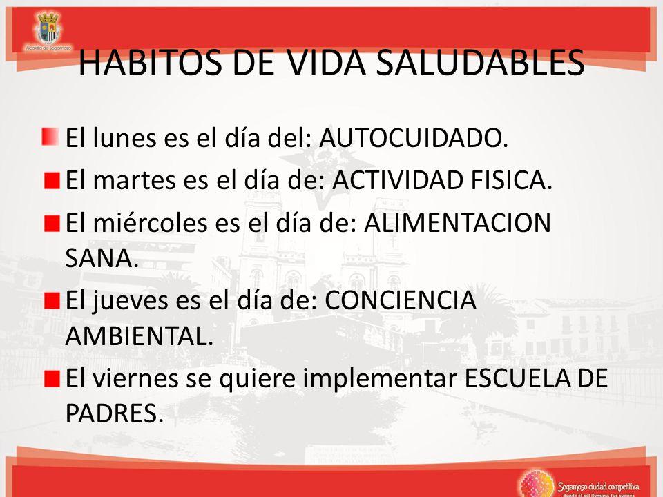 HABITOS DE VIDA SALUDABLES El lunes es el día del: AUTOCUIDADO.
