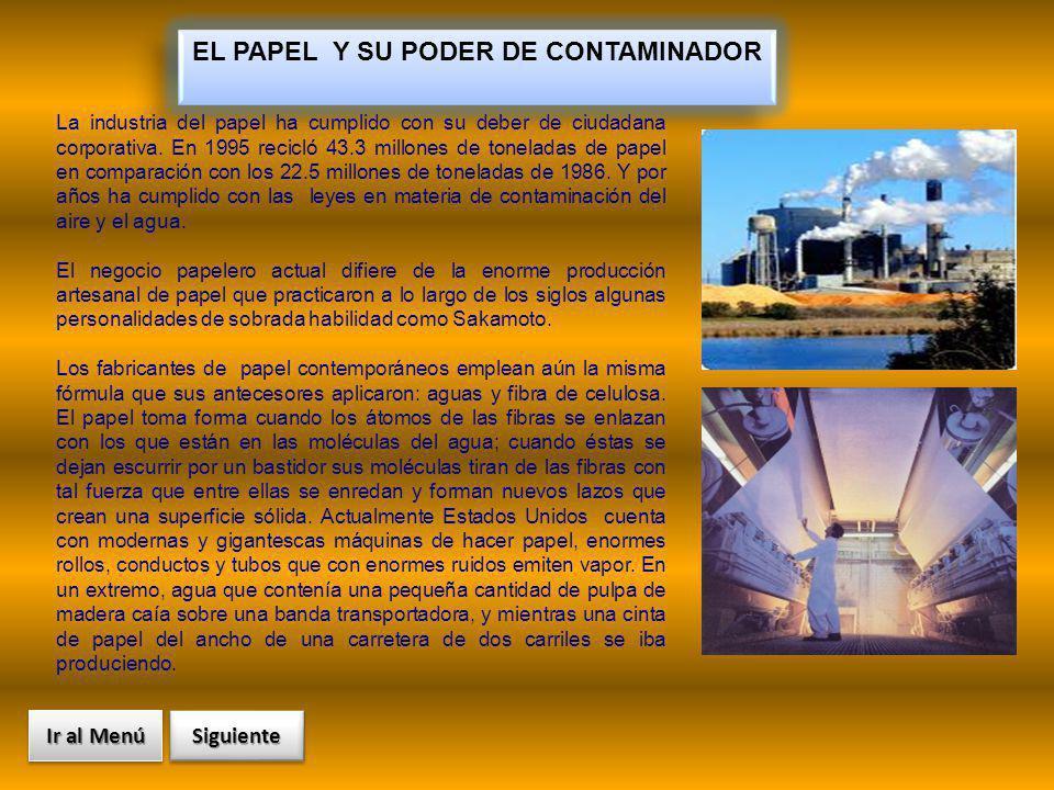 EL PAPEL Y SU PODER DE CONTAMINADOR La industria del papel ha cumplido con su deber de ciudadana corporativa. En 1995 recicló 43.3 millones de tonelad