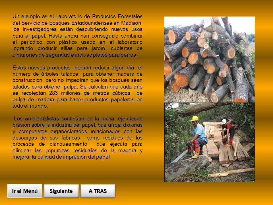 19/03/2011 Un ejemplo es el Laboratorio de Productos Forestales del Servicio de Bosques Estadounidenses en Madison, los investigadores están descubrie