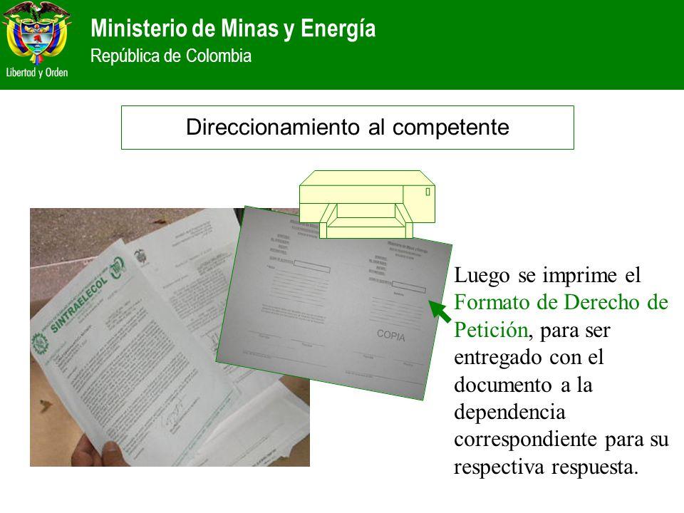 Ministerio de Minas y Energía República de Colombia Luego se imprime el Formato de Derecho de Petición, para ser entregado con el documento a la depen