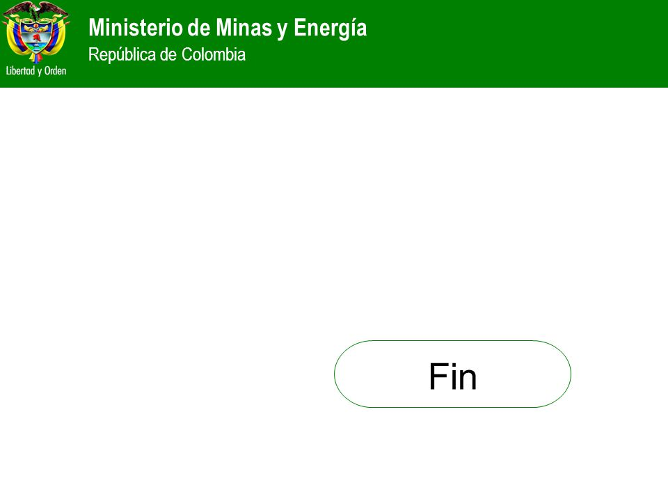 Ministerio de Minas y Energía República de Colombia Fin