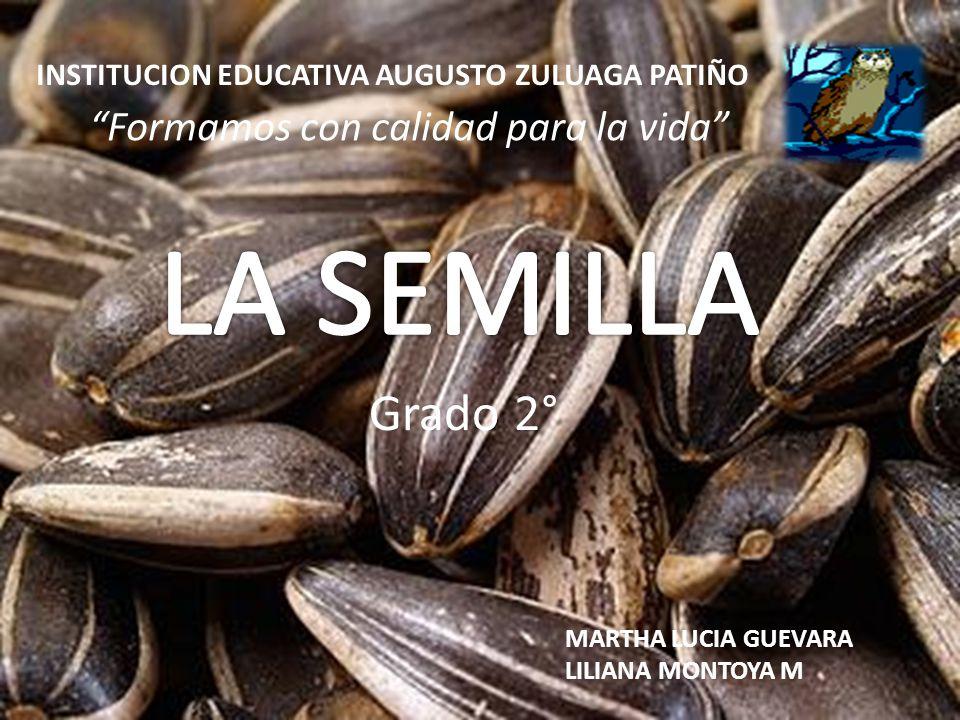 INSTITUCION EDUCATIVA AUGUSTO ZULUAGA PATIÑO Grado 2° Formamos con calidad para la vida MARTHA LUCIA GUEVARA LILIANA MONTOYA M