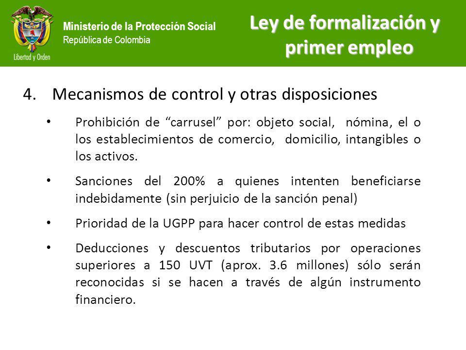 Ministerio de la Protección Social República de Colombia 4.Mecanismos de control y otras disposiciones Prohibición de carrusel por: objeto social, nóm