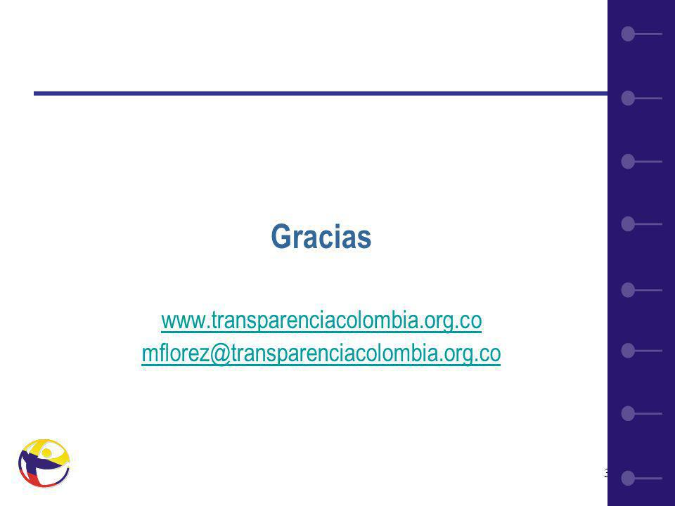 34 Gracias www.transparenciacolombia.org.co mflorez@transparenciacolombia.org.co