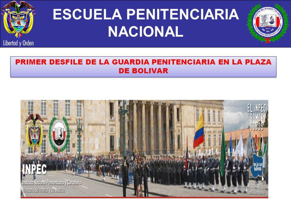 ESCUELA PENITENCIARIA NACIONAL PRIMER DESFILE DE LA GUARDIA PENITENCIARIA EN LA PLAZA DE BOLIVAR