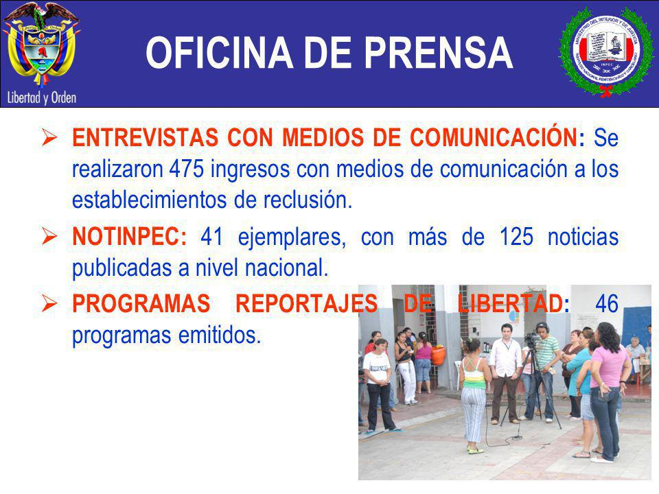 OFICINA DE PRENSA ENTREVISTAS CON MEDIOS DE COMUNICACIÓN: Se realizaron 475 ingresos con medios de comunicación a los establecimientos de reclusión. N